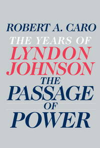 The Years of Lyndon Johnson: The Passage of Power. [1st hardcover]