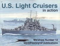 U.S. Light Cruisers in Action - Warships No. 12