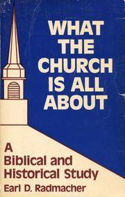What the Church is all About: A Biblical and historical study