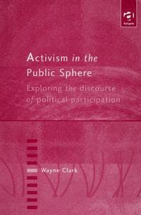 Activism in the Public Sphere  Exploring the Discourse of Political  Participation