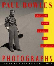 "Paul Bowles Photographs: ""How Could I Send a Picture Into the Desert?"""