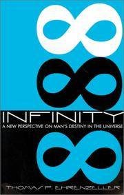 Infinity: A New Perspective on Man's Destiny in the Universe