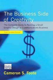 The Business Side of Creativity; Third Updated Edition; A Complete Guide to Running a Small Graphic Design or Communications Business
