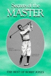 Secrets of the Master: The Best of Bobby Jones