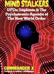 Mind Stalkers: UFO's, Implants & the Psychotronic Agenda of the New World Order...