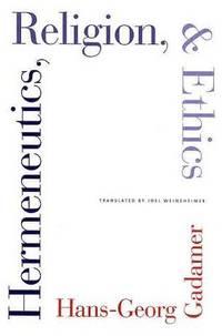 Hermeneutics, Religion, and Ethis. Translated by Joel Weinsheimer