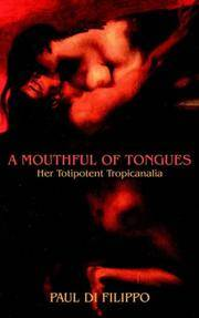 image of A Mouthful of Tongues: Her Totipotent Tropicanalia