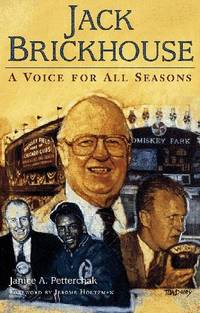 Jack Brickhouse A Voice For All Seasons