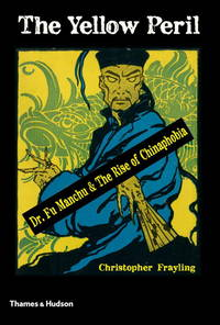 YELLOW PERIL : DR. FU MANCHU AND THE RIS