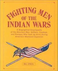 Fighting Men Of the Indian Wars