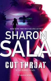 Cut Throat (A Cat Dupree Novel) by  Sharon Sala - Paperback - 2007-10-23 - from Once Upon a Time Books (SKU: mon0000051465)