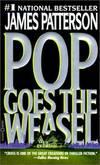 image of Pop Goes The Weasel (Turtleback School & Library Binding Edition) (Alex Cross Novels)