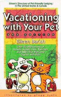 Vacationing With Your Pet!: Eileen's Directory of Pet-Friendly Lodging : United States & Canada...