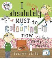 I Absolutely Must Do Colouring-in Now (Charlie & Lola)