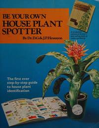 Be Your Own House Plant Spotter [Paperback] D G Hessayon