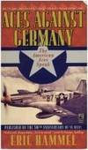 Aces Against Germany: The American Aces Speak