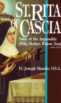 St. Rita of Cascia: Saint of the Impossible
