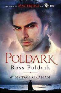 Ross Poldark: A Novel of Cornwall, 1783-1787 by  Winston Graham - Paperback - 2015 - from Travelin' Storyseller and Biblio.com