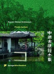 Private Gardens: The Ancient Chinese Architecture Series