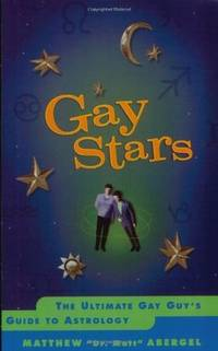 Gay Stars: The Ultimate Gay Guy's Guide to Astrology