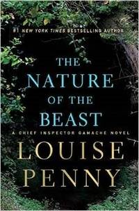 The Nature of the Beast, A Chief Inspector Gamache Novel by  Louise Penny - Hardcover - 2015 - from PJ's Bookcase and Biblio.co.uk