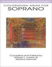 Coloratura Arias for Soprano: G. Schirmer Opera Anthology (G Schirmer Opera Anthology Series)