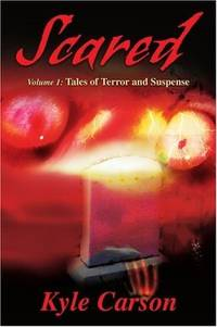 Scared: Volume 1: Tales of Terror and Suspense (v. 1)