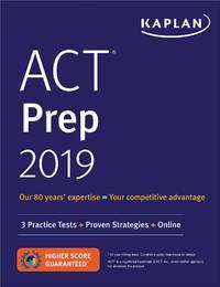 ACT Prep 2019 : 3 Practice Tests + Proven Strategies + Online