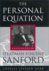 THE PERSONAL EQUATION:  A Biography of Steadman Vincent Sanford.