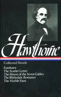 Nathaniel Hawthorne:  Collected Novels : the Scarlet Letter / the House of  Seven Gables / the Blithedale Romance / Fanshawe / the Marble Faun