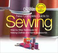 image of The New Complete Guide to Sewing: Step-by-Step Techniques for Making Clothes and Home Accessories Updated Edition with All-New Projects and Simplicity Patterns (Reader's Digest)