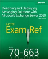 MCITP 70-663 exam ref; designing and deploying messaging solutions with Microsoft Exchange Server...