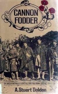 CANNON FODDER - An Infantryman's Life on the Western Front, 1914-18