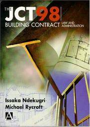 The JCT98 Building Contract: Law and Administration