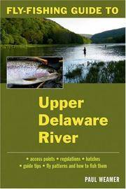 Fly-Fishing Guide to the Upper Delaware River