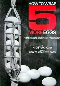 How to Wrap 5 More Eggs: Traditional Japanese Packaging.
