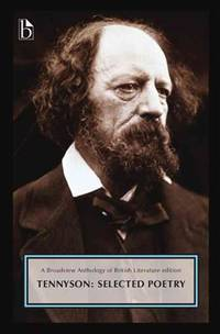image of Alfred, Lord Tennyson: Selected Poetry: A Broadview Anthology of British Literature Edition