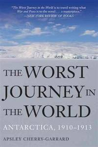 image of The Worst Journey in the World: Antarctica, 1910-1913