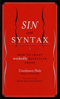 image of Sin and Syntax: How to Craft Wickedly Effective Prose