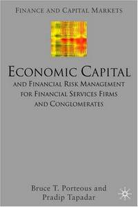 Economic Capital and Financial Risk Management for Financial Services Firms and Conglomerates (Finance and Capital Markets Series) by  P  B.; Tapadar - Hardcover - from allianz and Biblio.com