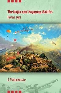 The Imjin and Kapyong Battles, Korea, 1951 (Twentieth-Century Battles)