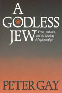 image of A Godless Jew: Freud, Atheism, and the Making of Psychoanalysis