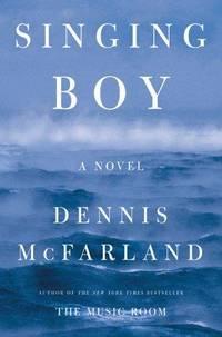 Singing Boy: A Novel  by McFarland, Dennis