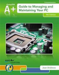A+ Guide to Managing & Maintaining Your PC (with Printed Access Card) by Jean Andrews - Hardcover - 8 - 2013-01-01 - from Ergodebooks and Biblio.com