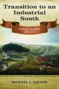 Transition to an Industrial South:  Athens Georgia 1830-1870