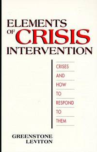 Elements Of Crisis Intervention:  Crises And How To Respond To Them by  Sharon C  James L.; Leviton - Paperback - 1993 - from Squirreled Away Books and Biblio.com