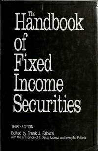 The Handbook of fixed income securities by  Irving M  Frank J.; Pollack - Hardcover - 3rd - 1991-01-01 - from Cronus Books, LLC. (SKU: 201126053)