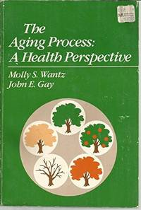 THE AGING PROCESS: A HEALTH PERSPECTIVE