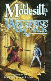Wellspring Of Chaos - the New Novel In the Saga Of Recluce