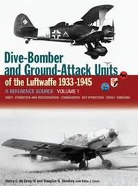 DIVE BOMBER AND GROUND ATTACK UNITS OF THE LUFTWAFFE 1933-1945 VOLUME 1